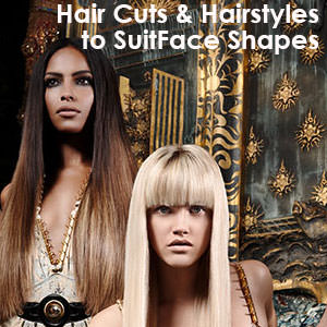 Hair Cuts & Hairstyles for Different Face Shapes
